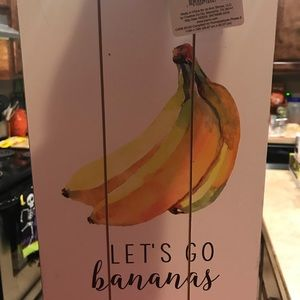 Let's go bananas sign.